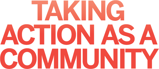 Taking Action as a Community